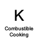K Combustible Cooking